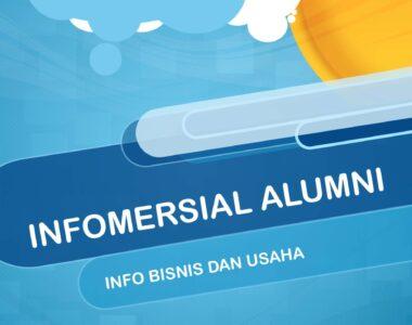 Infomersial: Info Bisnis & Usaha Para Alumni